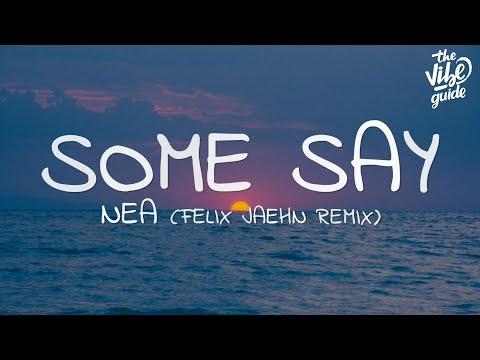 Nea - Some Say  Felix Jaehn Remix