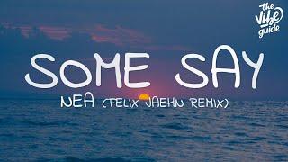 Nea - Some Say (Lyrics) Felix Jaehn Remix