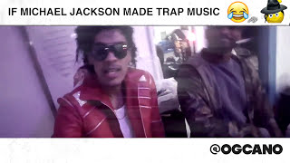 IF MICHAEL JACKSON MADE TRAP MUSIC