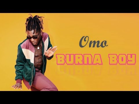 Burna Boy - Omo - (Official Video Lyrics)