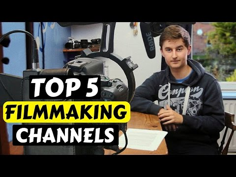 Top 5 Best YouTube Channels To Learn Filmmaking
