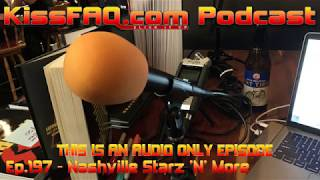 KissFAQ Podcast Ep.197 - Nashville Starz 'n' More