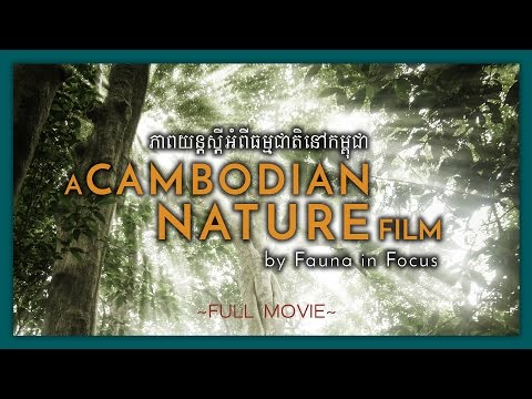 A Cambodian Nature Film: The Kingdom of Nature (FULL MOVIE)