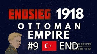 HoI4 - Endsieg - 1918 WW1 Ottoman Empire - #9 Victory! or is it? - END? NO