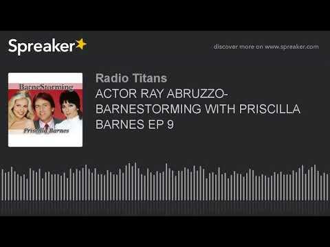ACTOR RAY ABRUZZO BARNESTORMING WITH PRISCILLA BARNES EP 9 part 3 of 5