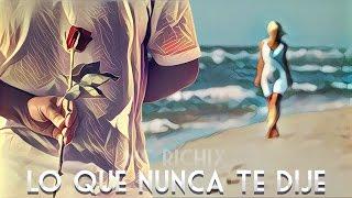 😔Lo Que Nunca Te Dije😕 [Rap Romantico] Mc Richix ft Jennix