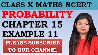 Chapter 15 Probability Example 11 Class 10 Maths NCERT