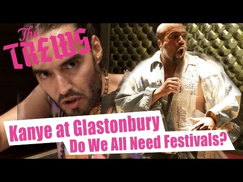 Kanye At Glastonbury - Do We All Need Festivals? Russell Brand The Trews (E349)