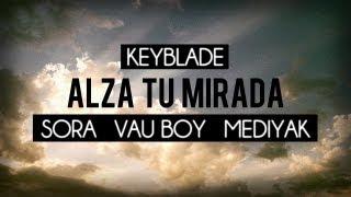 Keyblade ft. SoRa, Mediyak y Vau Boy - Alza tu mirada