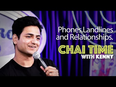 Chai Time Comedy with Kenny Sebastian : Mobile Phones, Landlines & Love.