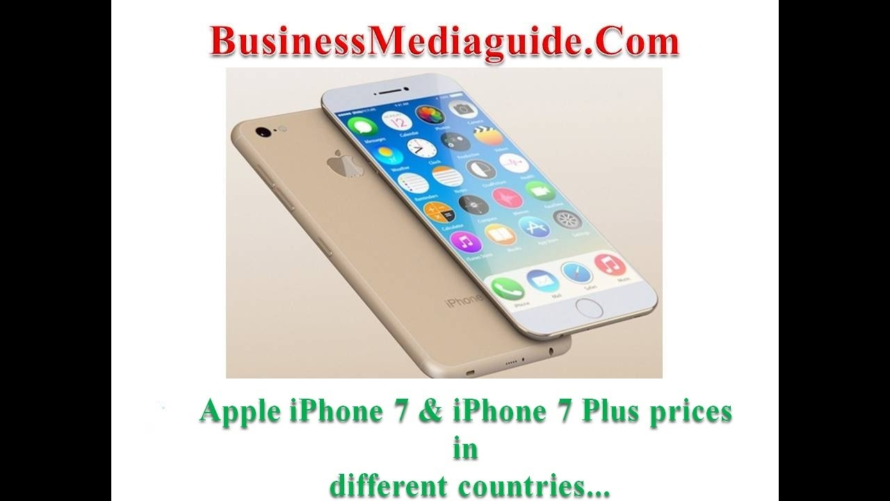 Apple iPhone 7 & iPhone 7 Plus prices in different countries .