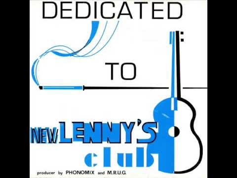 DEDICATED TO THE NEW LENNY'S CLUB