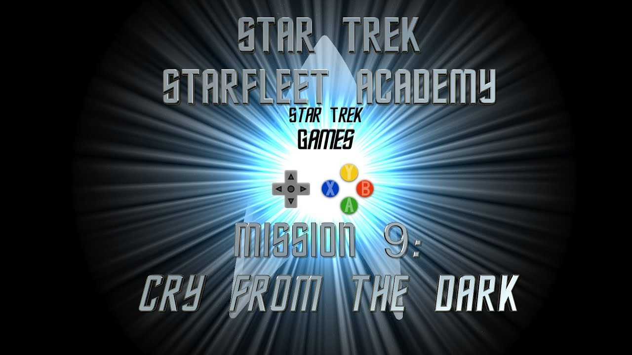 Star Trek Starfleet Academy Mission 9: Cry From The Dark