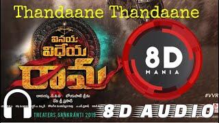 Thandaane Thandaane || 8D AUDIO || Vinaya Vidheya Rama || Ram Charan, Kiara Advani, Vivek Oberoi
