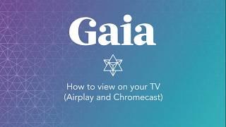 Gaia.com HOW TO: Chromecast Airplay