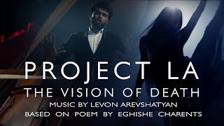 The Vision Of Death ( Մահվան տեսիլ ) by PROJECT LA