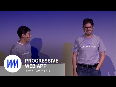 Samsung Internet's Progressive Web App Commitment (Progressive Web App Summit 2016)