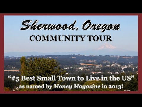 Sherwood Oregon Community Tour:  #5 Small Town To Live By Money Magazine 2013