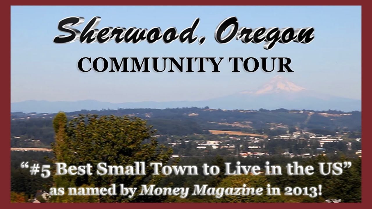 Sherwood Oregon Community Tour 5 Small Town To Live By