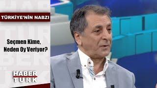 Türkiye'nin Nabzı - 13 Haziran (Seçmen Kime, Neden Oy Veriyor?)
