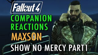 Fallout 4 - Companion Reactions, Elder Maxson, Show No Mercy Part 1