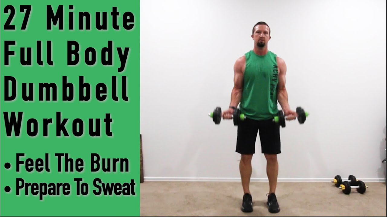 Download 27 Minute Full Body Dumbbell Workout - Prepare to feel the Burn