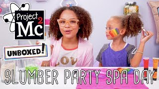 Unboxed! | Project Mc² | Episode 1: Slumber Party Spa Day | DIY At Home Beauty Experiments