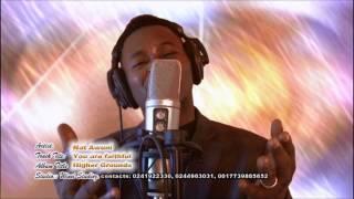 Rev  Nat Awuni - You are Faithful