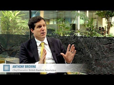Anthony Browne on restoring banks' reputations   British Bankers' Association   World Finance Videos