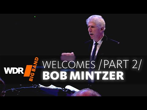 WDR BIG BAND welcomes Bob Mintzer Concert | Part 2/3