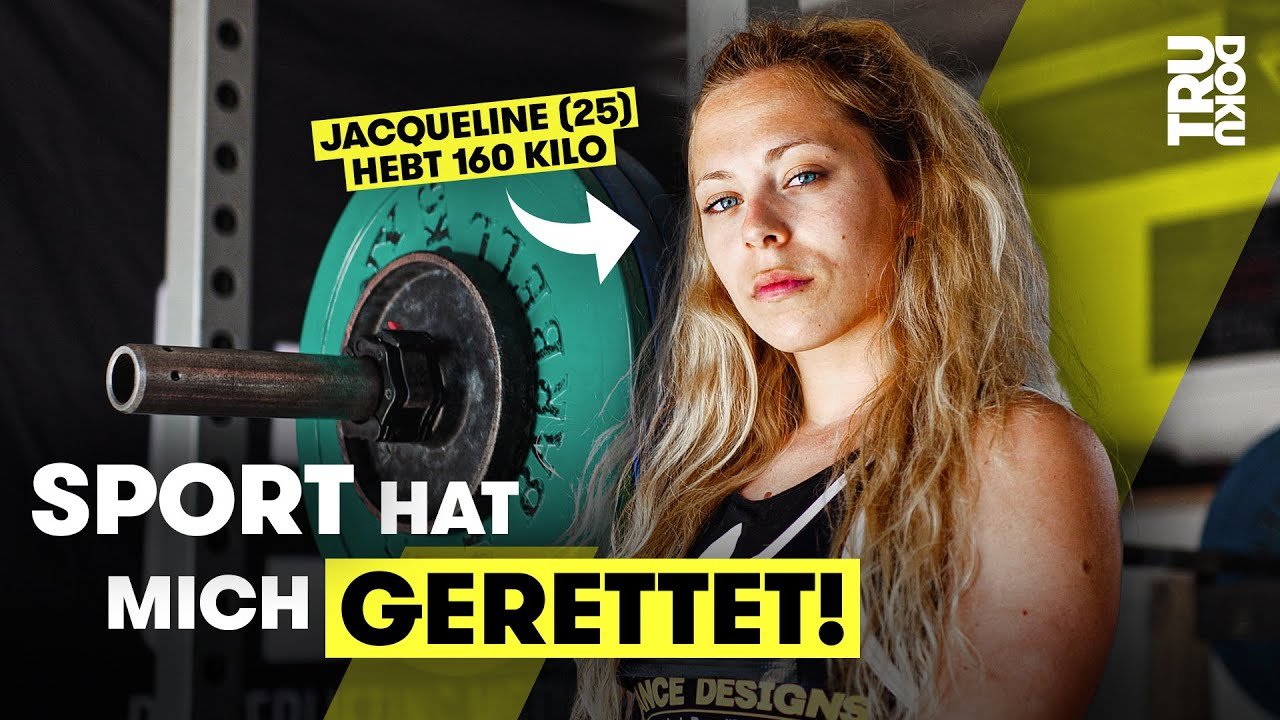Powerlifting: Jacqueline (25) überwindet ihr Trauma aus der Kindheit I TRU DOKU