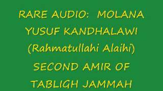 RARE AUDIO 2-2: MOLANA YUSUF KANDHALAWI (1917-1965) 2ND AMIR OF TABLIGH JAMMAH