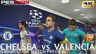 PES 2019 (PC) Chelsea vs Valencia   UEFA CHAMPIONS LEAGUE MATCH PREVIEW   4K 60FPS