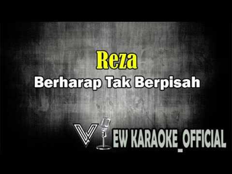 Reza -  Berharap Tak Berpisah (Karaoke)