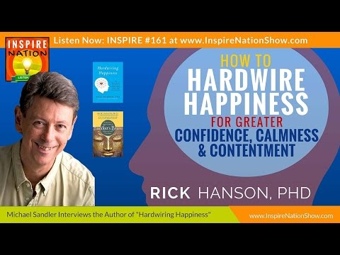 "😀 How to Hardwire Your Brain for Happiness! | Rick Hanson | ""Buddha's Brain"" 