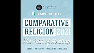 2021 Comparative Religion: The Path of Healing - Healing the Body