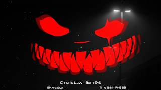 Chronic Law - Born Evil (6ixxreal Audio)