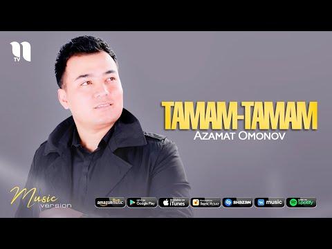 Azamat Omonov - Tamam