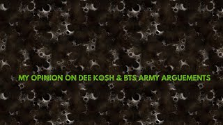 DEE KOSH & BTS ARMY OPINIONS