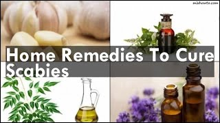 Home Remedies To Cure Scabies