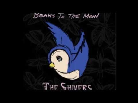 The Shivers - Beaks To The Moon (Full Album 2008)