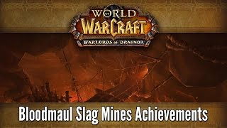 World of Warcraft: Warlords of Draenor - Bloodmaul Slag Mines Achievement Guide
