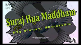 Download lagu Suraj Hua Madhham K3G (Dj FRAY REMIX)