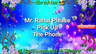 Mr. Rahul Please Pick Up The Phone/ name ringtone download free|7400386866