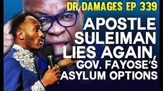 Dr. Damages Show – episode 339: Apostle Suleiman Lies Again, Gov. Fayose's Asylum Options