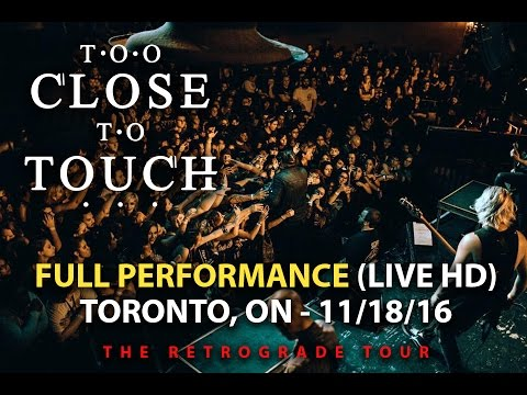 Too Close To Touch - FULL SET LIVE [HD] - The Retrograde Tour (Toronto, ON 11/18/16)