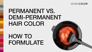 Permanent vs. DemiPermanent Hair Color | Discover Kenra Color | Kenra Professional