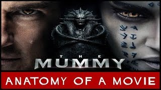 The Mummy (2017) Review | Anatomy of a Movie