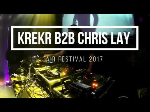 Krekr B2B Chris Lay - AIR Festival 2017
