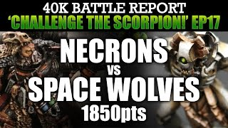 Necrons vs Space Wolves Warhammer 40K Battle Report CTS17: MAN, BEAST & MACHINE! 1850pts | HD
